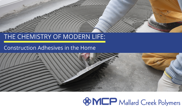 The Chemistry of Modern Life Construction Adhesives in the Home